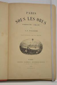 Paris sous les obus 19 septembre 1870 - 3 mars 1871. Illustrations par Ad. Beaune.