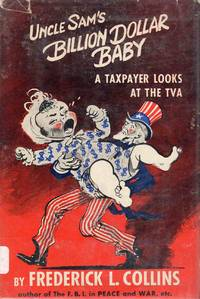 Uncle Sam's Billion Dollar Baby a Taxpayer Looks at the TVA