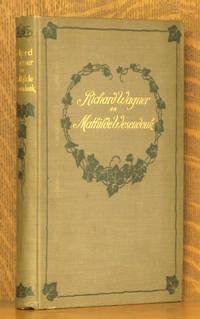 RICHARD WAGNER AN MATHILDE WESENDONK - TAGEBUCHBLATTER UND BRIEFE 1853-1871