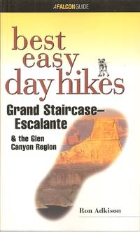Best Easy Day Hikes Grand Staircase/Escalante & the Glen Canyon Region A Falcon Guide