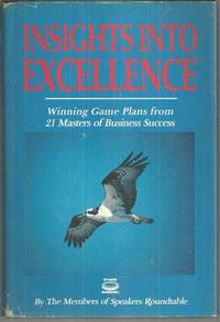 INSIGHTS INTO EXCELLENCE Winning Game Plans from 21 Masters of Business  Sucess