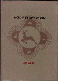 A CROW'S STORY OF DEER (Number 26 of the YES! CAPRA CHAPBOOK SERIES)