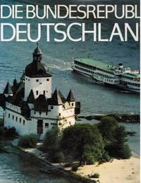 Die Bundesrepublik Deutschland: the Federal Republic of Germany, La  Republique Federale D'Allemagne