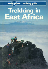 LONELY PLANET : TREKKING IN EAST AFRICA : Walking Guide