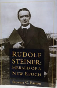 Rudolf Steiner:  Herald of a New Epoch