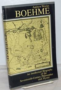 image of Boehme: An Intellectual Biography of the Seventeenth-Century Philopshoper and Mystic