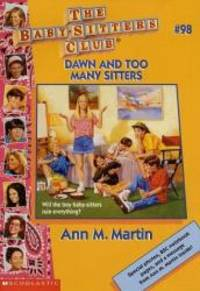 Dawn and Too Many Sitters (The Baby-Sitters Club) by Ann Matthews Martin - 1996-03-09 - from Books Express and Biblio.com