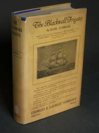 The Blackwall Frigates by  Basil Lubbock - First American Edition - 1922 - from Bookworks and Biblio.com