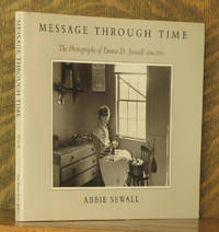 MESSAGE THROUGH TIME, THE PHOTOGRAPHS OF EMMA D. SEWALL 1836-1919