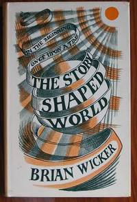 The Story-shaped World: Fiction and Metaphysics; Some Variations on a  Theme. by  Brian Wicker - Hardcover - Signed - 1975 - from C L Hawley (SKU: 8905)