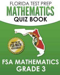 FLORIDA TEST PREP Mathematics Quiz Book FSA Mathematics Grade 3: Covers all the Skills of the Mathematics Florida Standards (MAFS) by Test Master Press Florida - Paperback - 2015-01-04 - from Books Express and Biblio.com