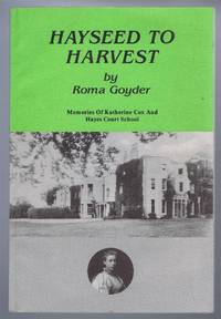 Hayseed to Havest, Memories of Catherine Cox and Hayes Court School