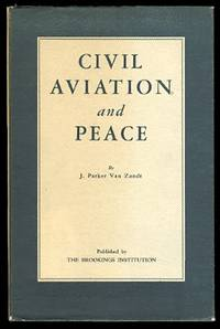 image of CIVIL AVIATION AND PEACE.  VOLUME II OF A SERIES UNDER THE GENERAL TITLE: AMERICA FACES THE AIR AGE.