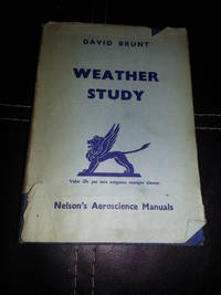 WEATHER STUDY. by  D Brunt - Hardcover - 1944 - from Barmas Books  and Biblio.com
