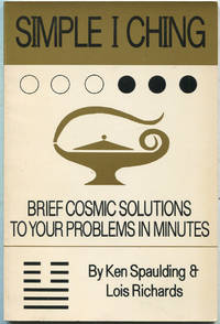 image of Simple I Ching: Brief Cosmic Solutions to Your Problems in Minutes