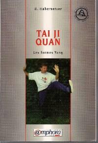 Tai Ji Quan.  Les formes Yang