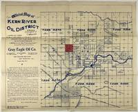 Official Map of Kern River Oil District, Kern County California. Compiled from Public Records & Private Surveys Drawn and Published by R.F. Morton