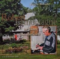 image of Robert Lamontagne artisan de Beaumont