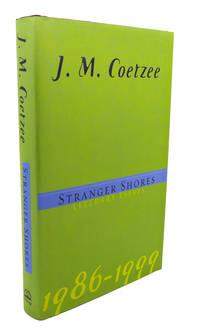image of STRANGER SHORES :  Literary Essays 1986-1999
