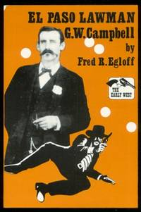 El Paso Lawman, G.W. Campbell (The Early West Series). by  Fred R Egloff - Paperback - 1982. - from The Bookworm (SKU: 058540)