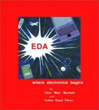 EDA: Where Electronics Begins by Clive Maxfield - Paperback - 2001-02-09 - from Books Express (SKU: 0971406308n)