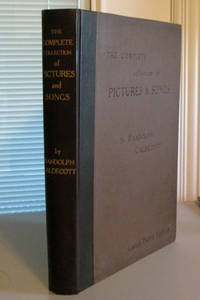 The Complete Collection of Pictures & Songs by Randolph Caldecott