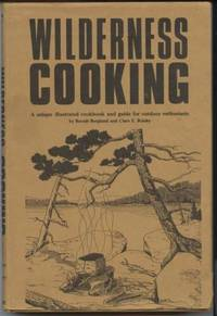 Wilderness Cooking: A unique illustrated cookbook and guide for outdoor  enthusiasts