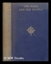 The pope and the people : select letters and addresses on social questions / by Pope Leo XIII,...