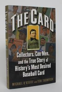 image of The Card: Collectors, Con Men, and the True Story of History's Most Desired Baseball Card