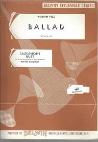Ballad (Belwin Ensemble Series) for Saxophone Duet E flat Alto Saxophone and B flat Tenor Saxophone with piano accompaniment