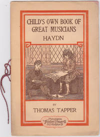 image of Franz Joseph Haydn: The Story of the Choir Boy Who Became a Great Composer (Child's Own Book of Great Musicians, Haydn)