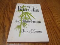 My Virtuous LIfe and Other Fiction
