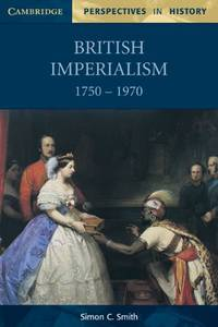 British Imperialism 1750-1970 (Cambridge Perspectives in History)