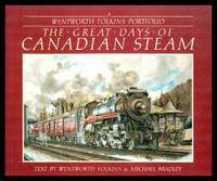 image of THE GREAT DAYS OF CANADIAN STEAM - A Wentworth Folkins Portfolio
