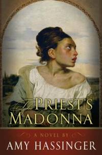 The Priest's Madonna by Amy Hassinger - Paperback - 2007 - from Endless Shores Books and Biblio.com