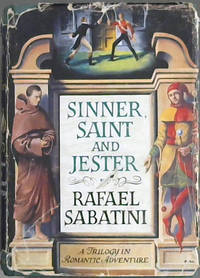 image of Sinner, Saint and Jester: A Trilogy in Romantic Adventure