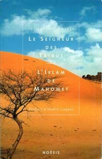 Le seigneur des tribus: L'islam de Mahomet (French Edition)