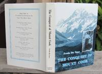 The Conquest Of Mount Cook And Other Climbs. An Account Of Four Seasons' Mountaineering On The Southern Alps Of New Zealand -- HARDCOVER 1977