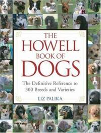 image of The Howell Book of Dogs : The Definitive Reference to 300 Breeds and Varieties
