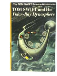 image of Tom Swift and His Polar-Ray Dynasphere