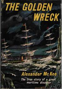 The Golden Wreck the true story of a great maritime disaster