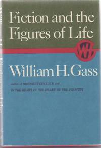 Fiction and the Figures of Life by  William H GASS - Signed First Edition - 1970 - from Sawtooth Books (SKU: 22285)