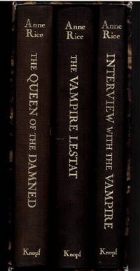 THE VAMPIRE CHRONICLES: INTERVIEW WITH THE VAMPIRE, THE VAMPIRE LESTAT AND THE QUEEN OF THE DAMNED (Three Volume Boxed Set, Signed)