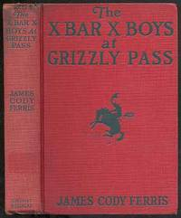 The X Bar X Boys At Grizzly Pass
