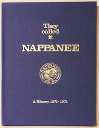 They Called It Nappanee: A History 1874 - 1974 by  Esther  James L.; Metzler - Hardcover - 1974 - from SmarterRat Books (SKU: 12212)