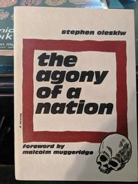 The Agony Of A Nation The Great Man-Made Famine in Ukraine by Stephen Oleskiw - 1983
