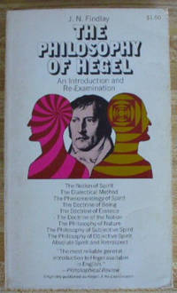 The Philosophy of Hegel; an Introduction and Re-Examination by Findlay, J.N. by Findlay, J.N