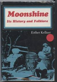 Moonshine: It's History and Folklore