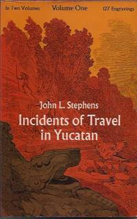 Incidents of Travel in Yucatan, Vol. 1