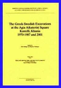 image of The Greek-Swedish Excavations at the Agia Aikaterini Square, Kastelli, Khania 1970-1987 and 2001
